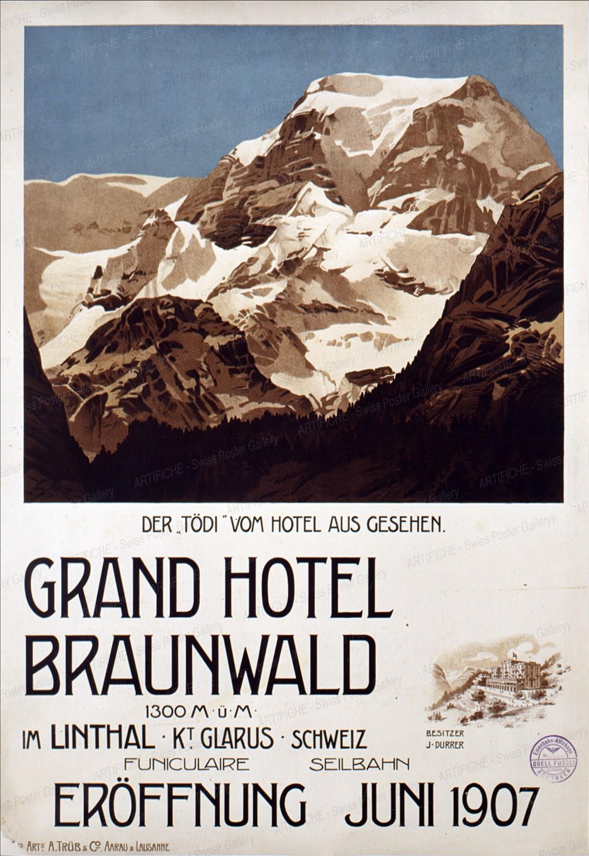 GRAND HOTEL BRAUNWALD – Der Tödi vom Hotel aus gesehen – im Linthal Kt. Glarus Schweiz – Funiculare – Seilbahn Eröffnung Juni 1907, Artist unknown