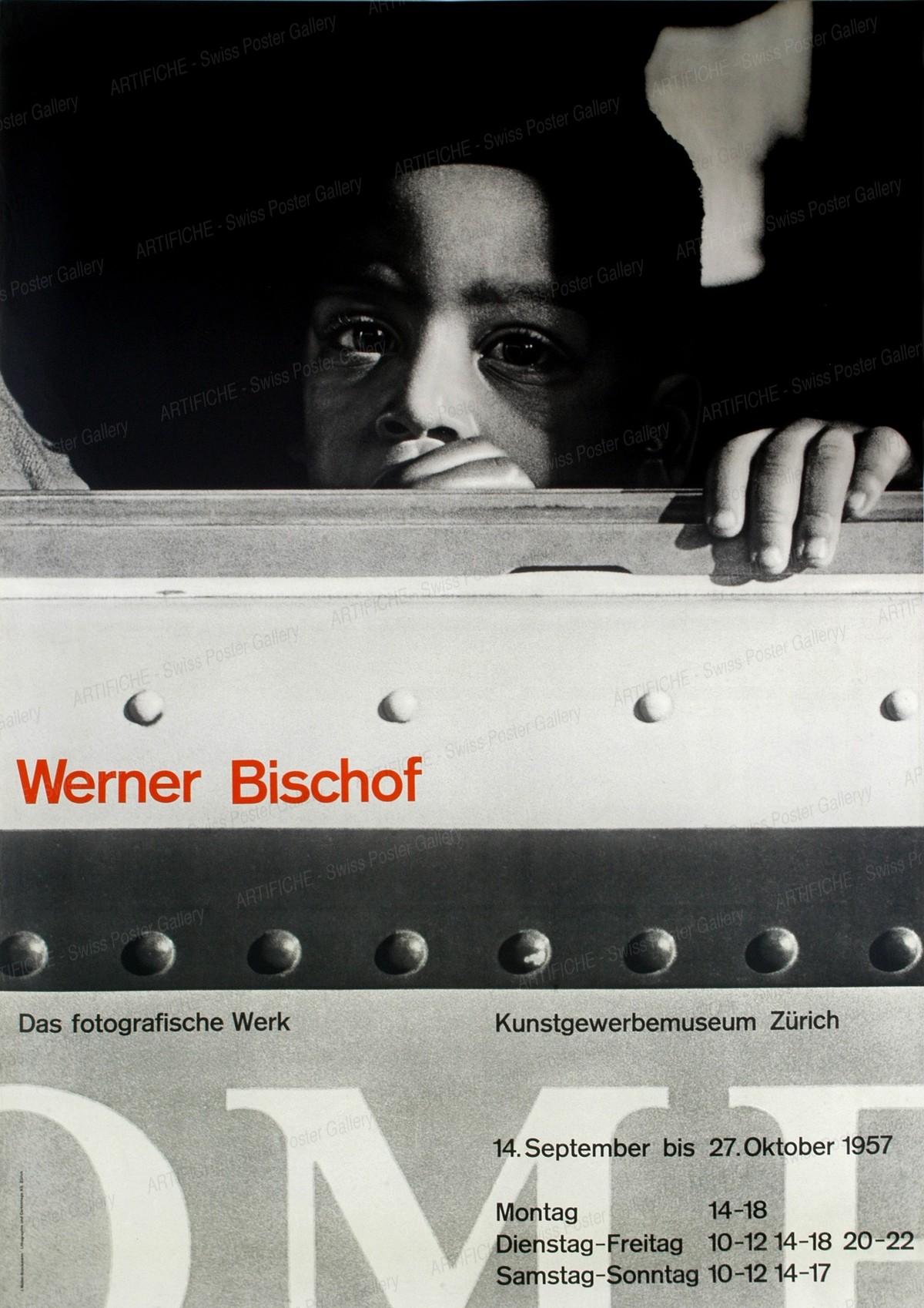 Werner Bischof – Das fotografische Werk 14. September – 27. Oktober 1957 – Kunstgewerbemuseum Zürich, Josef Müller-Brockmann