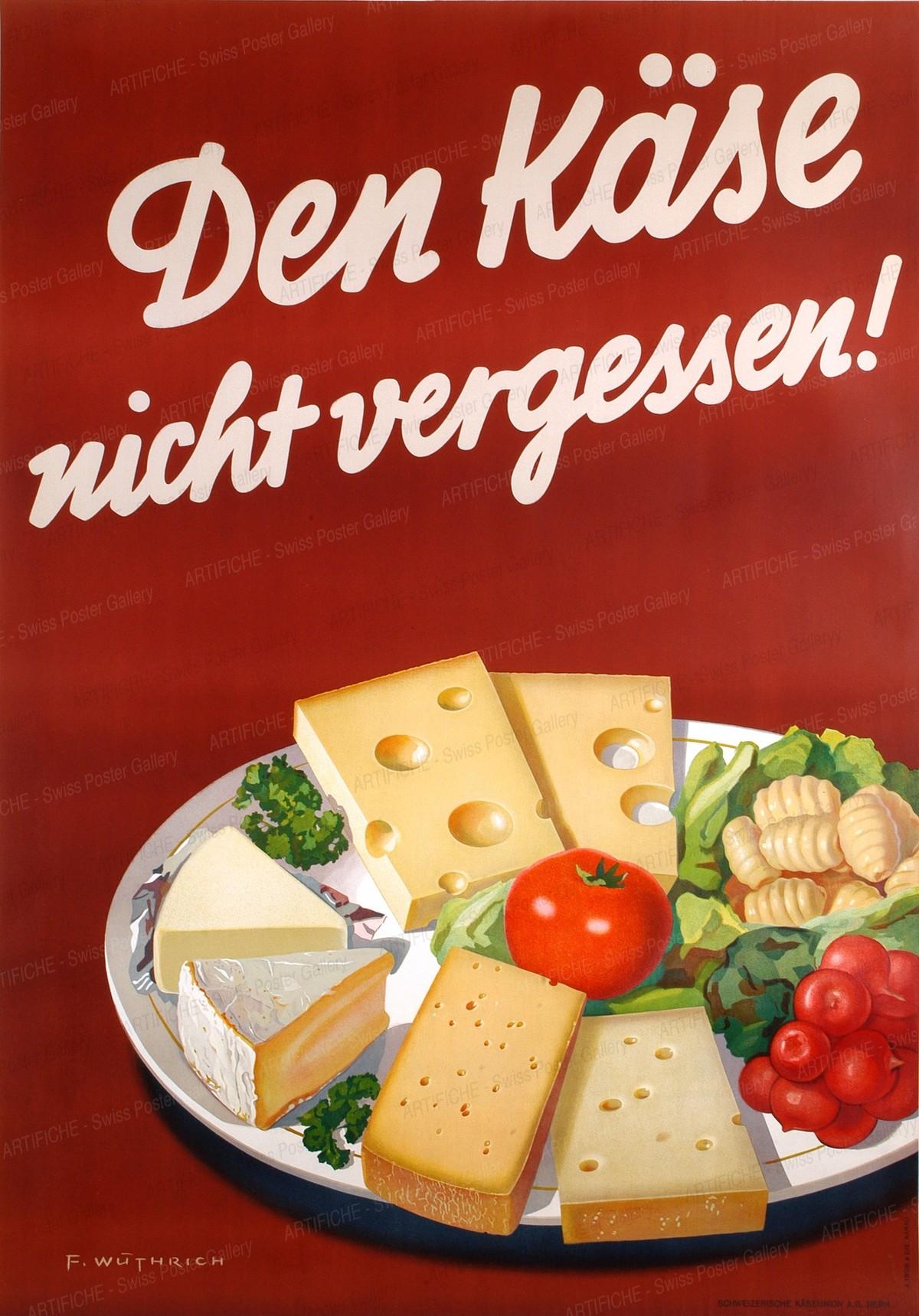 Den Käse nicht vergessen !, Fritz Wüthrich