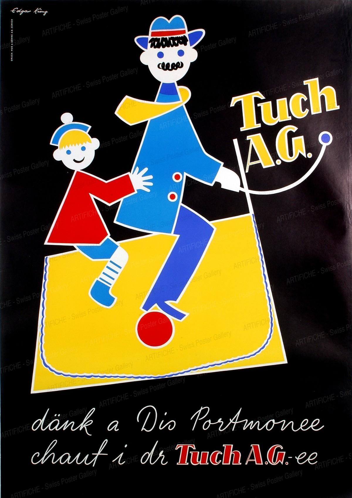 Tuch AG – dänk a Dis Portmonee – chauf i dr Tuch AGee, Edgar Küng