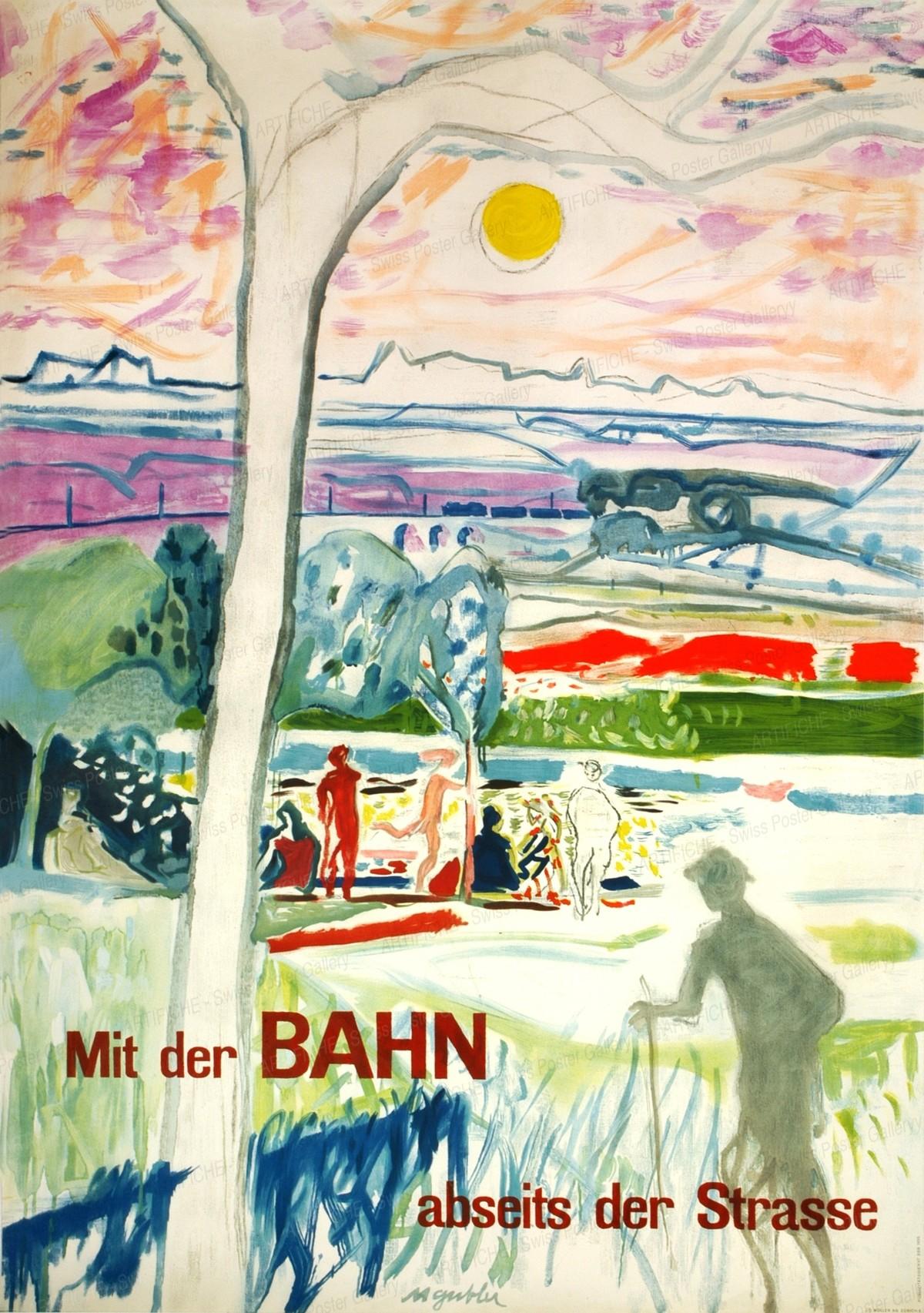 Mit der BAHN – abseits der Strasse, Max Gubler