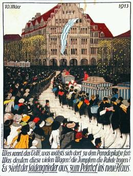 Es zieht der SEIDENGRIEDER aus zum PETERHOF ins neue Haus. 10. März 1913, Burkhard Mangold