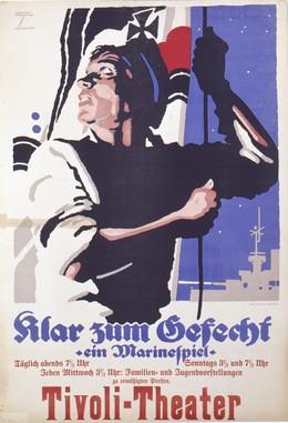 Klar zum Gefecht – Tivoli -Theater, Ludwig Hohlwein