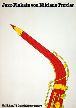 Jazz -Plakate von Niklaus Troxler – Galerie Raeber Luzern, Niklaus Troxler