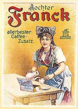 Aechter Franck – allerbester Caffee-Zusatz, Artist unknown