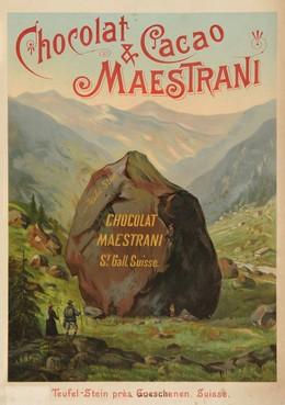 Chocolat & Cacao Maestrani – Teufel-Stein près Goeschenen Suisse, Artist unknown