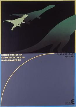 DINOSAURIER IM SCHWEIZERISCHEN NATIONALPARK – Chasa dal Parc 1968 – 1993, Claude Kuhn