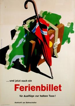 Und jetzt noch ein Ferienbillet für Ausflüge zur halben Taxe – Auskunft am Bahnschalter, Hermann Eidenbenz