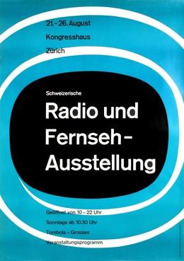 Schweiz. Radio und Fernseh Ausstellung – Kongresshaus Zürich, Wild J. / Meyer-Brunner Fritz