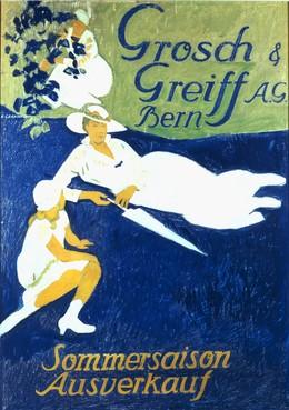 Grosch & Greiff AG Bern – Sommersaison Ausverkauf, Emil Cardinaux
