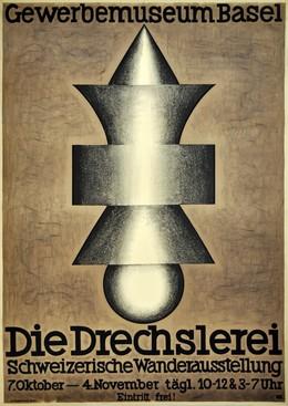 Gewerbemuseum Basel – Die Drechslerei – Schweizerische Wanderausstellung 7. Oktober – 4. November, Niklaus Stoecklin