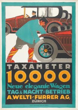 TAXAMETER – 10,000 – Neue elegante Wagen – A. WELTI-FURRER AG ZÜRICH, de Praetere Jules