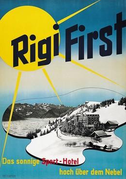 Rigi First – Das sonnige Sport-Hotel hoch über dem Nebel, O.F. Thalmann