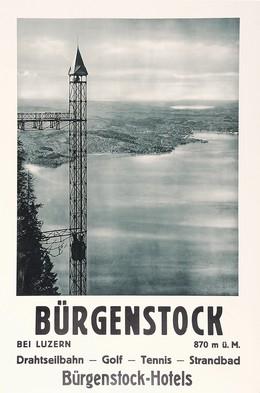 Bürgenstock bei Luzern – Drahtseilbahn Golf Tennis Strandbad mit Bürgenstock-Hotels, Artist unknown