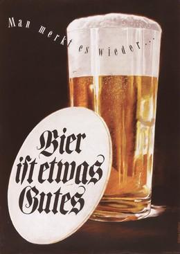 Bier ist etwas Gutes – man merkt es wieder…., Alfred Koella