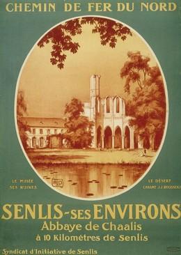 Chemin de Fer du Nord – Senlis – ses environs – Abbaye de Chaalis – le musée – ses ruines – le désert – cabane J.J. Rousseau, Alo